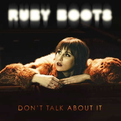 Ruby Boots_Album_Cover_Don't_Talk_About_It.jpeg