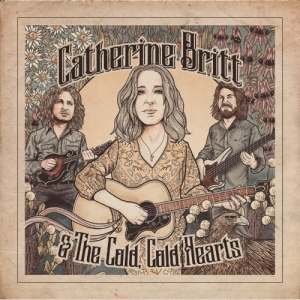 Catherine+Britt+&+the+Cold,+Cold+Hearts