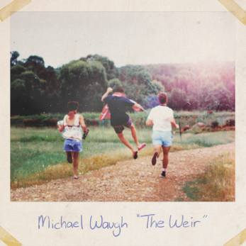 Michael Waugh The Weir Single Cover final