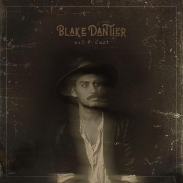 Blake Dantier - Ash & Dust
